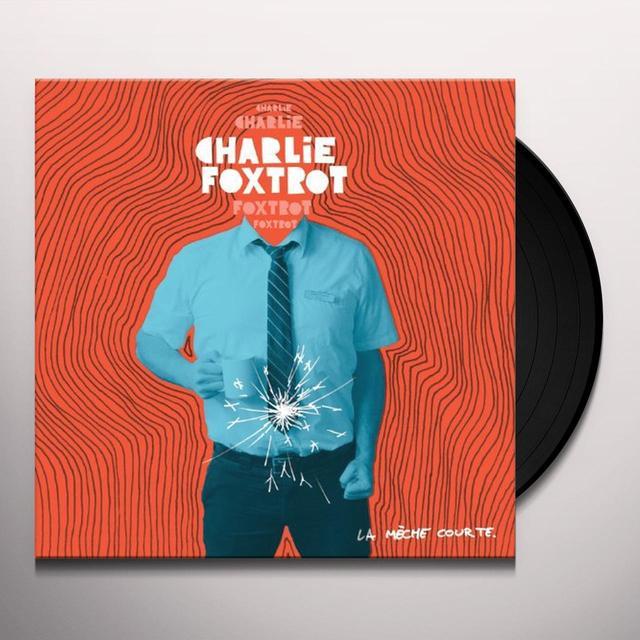 Charlie Foxtrot LE MECHE COURTE Vinyl Record - Canada Import