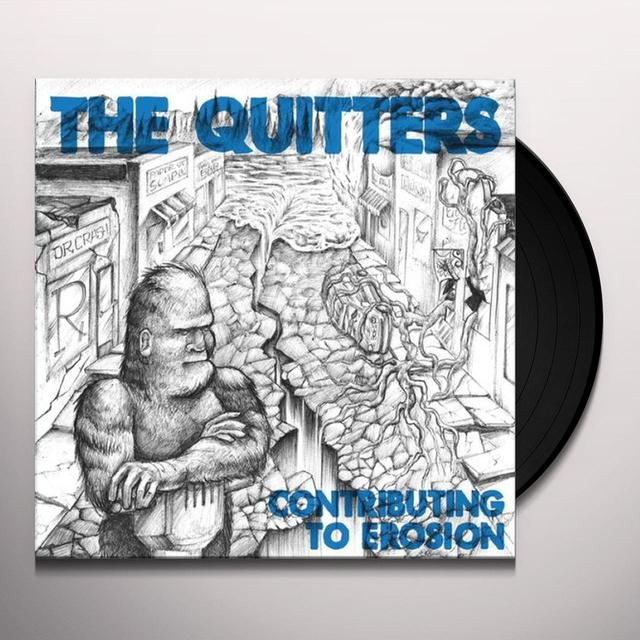 Quitters CONTRIBUTING TO EROSION Vinyl Record