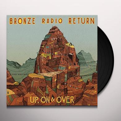 Bronze Radio Return UP ON & OVER Vinyl Record - Gatefold Sleeve