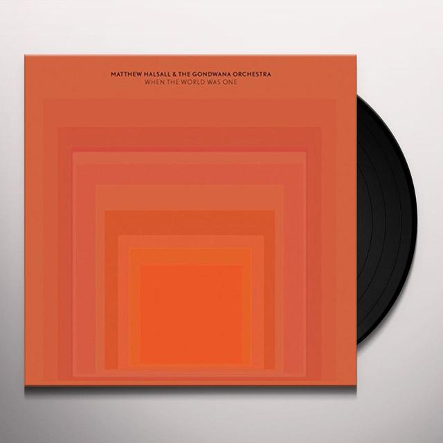 Matthew / Gondwana Orchestra Halsall WHEN THE WORLD WAS ONE Vinyl Record