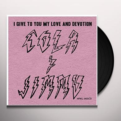 Cola & Jimmu I GIVE TO YOU MY LOVE & DEVOTION Vinyl Record