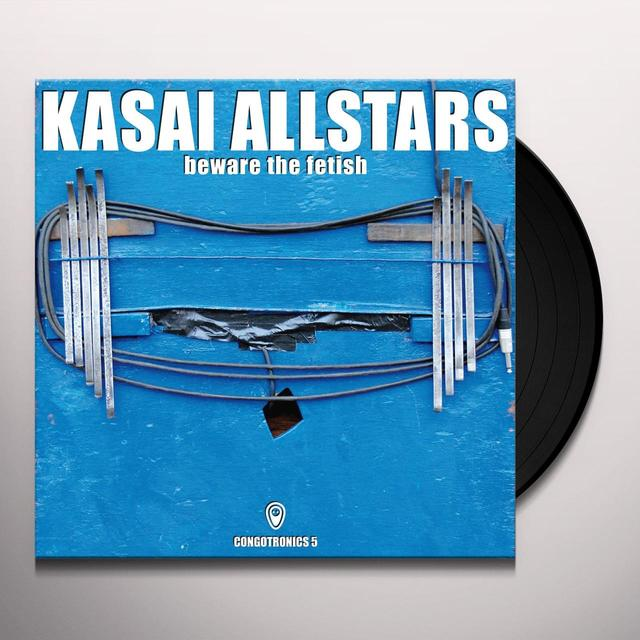 Kasai Allstars BEWARE THE FETISH Vinyl Record - UK Release