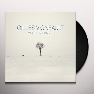 Gilles Vigneault VIVRE DEBOUT Vinyl Record