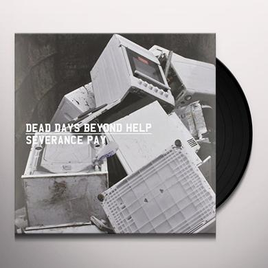 Dead Days Beyond Help SEVERANCE PAY Vinyl Record