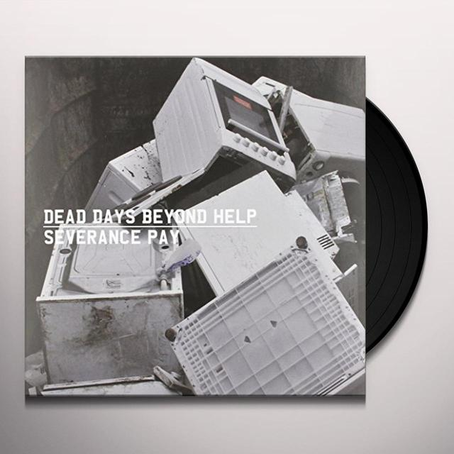 Dead Days Beyond Help SEVERANCE PAY Vinyl Record - UK Import