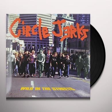 Circle Jerks WILD IN THE STREETS Vinyl Record - Black Vinyl, Limited Edition