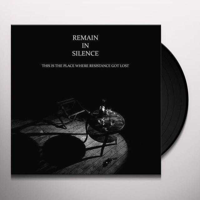 Remain In Silence THIS IS THE PLACE WHERE RESISTANCE GOT LOST 2014 Vinyl Record