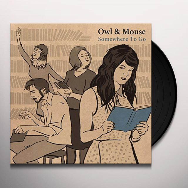 Owl & Mouse SOMEWHERE TO GO Vinyl Record