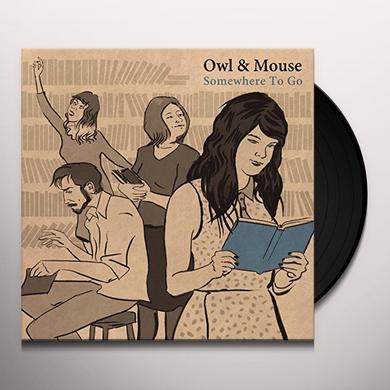 Owl & Mouse SOMEWHERE TO GO Vinyl Record