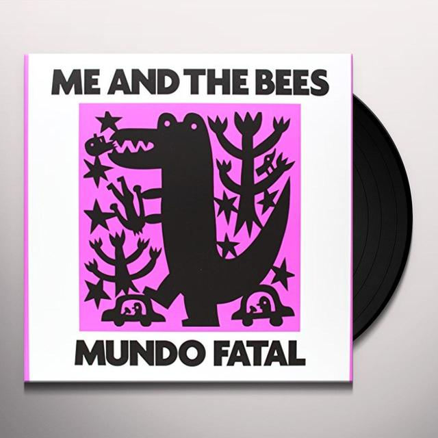 Me & The Bees MUNDO FATAL Vinyl Record