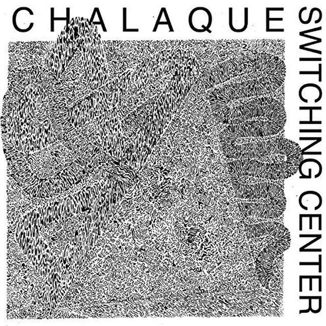 Chalaque SWITCHING CENTER Vinyl Record