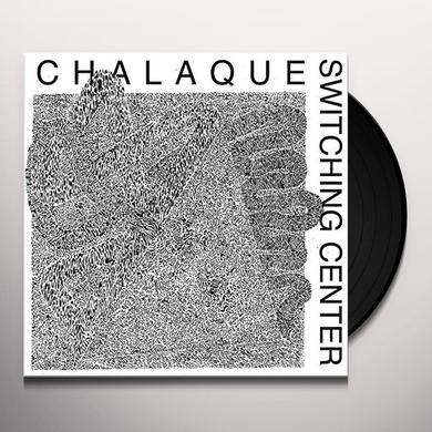 Chalaque SWITCHING CENTER Vinyl Record
