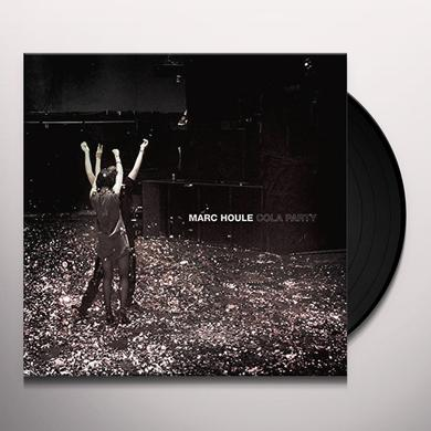 Marc Houle COLA PARTY Vinyl Record