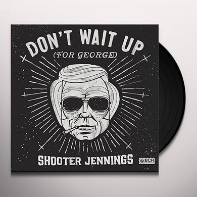 Shooter Jennings DON'T WAIT UP FOR GEORGE Vinyl Record