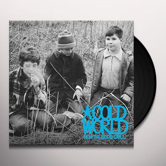 Cold World HOW THE GODS CHILL Vinyl Record