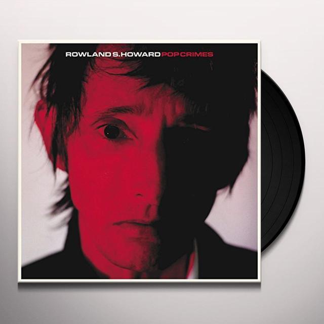 Rowland S Howard POP CRIMES Vinyl Record