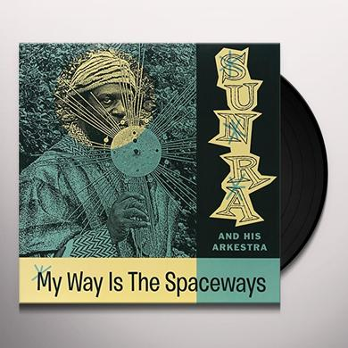 MY WAY IS THE SPACEWAYS Vinyl Record