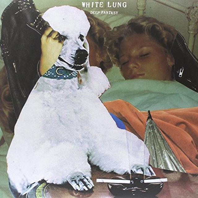 White Lung DEEP FANTASY (LIMITED! CLEAR VINYL WITH Vinyl Record - Canada Import