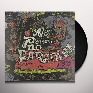 Black Milk NO POISON NO PARADISE Vinyl Record - Black Vinyl, Gatefold Sleeve