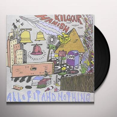 Hamish Kilgour ALL OF IT & NOTHING Vinyl Record