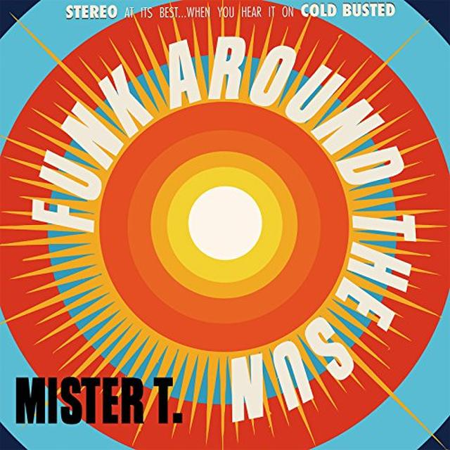 Mister T. FUNK AROUND THE SUN Vinyl Record