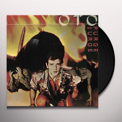 Oto PURGE AN URGE Vinyl Record