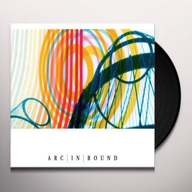 ARC IN ROUND Vinyl Record