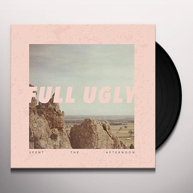 Full Ugly SPENT THE AFTERNOON Vinyl Record