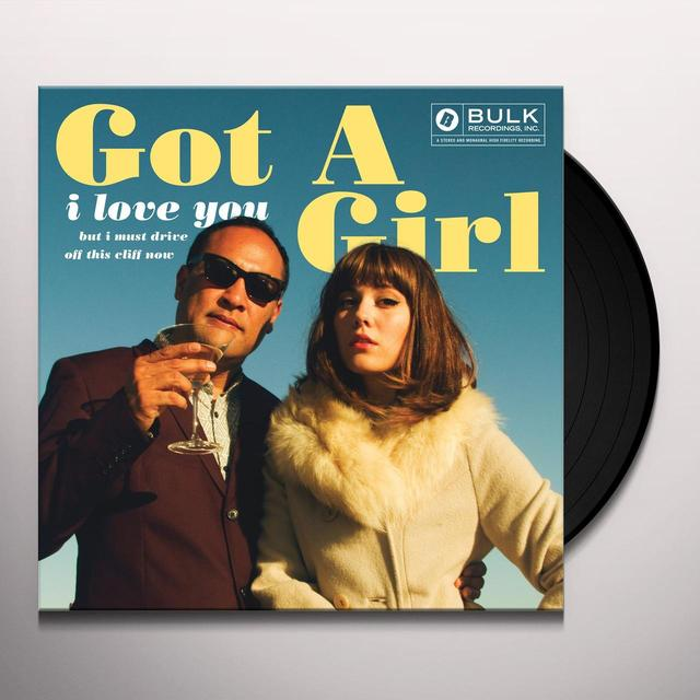 Got A Girl I LOVE YOU BUT I MUST DRIVE OFF THIS CLIFF NOW Vinyl Record
