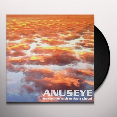 Anuseye ESSAY ON A DRUNKEN CLOUD Vinyl Record