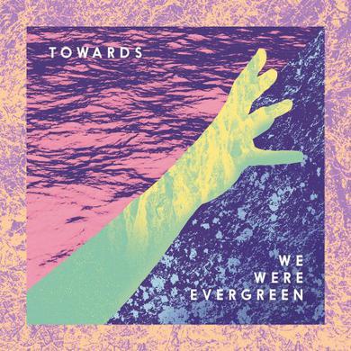 We Were Evergreen TOWARDS Vinyl Record