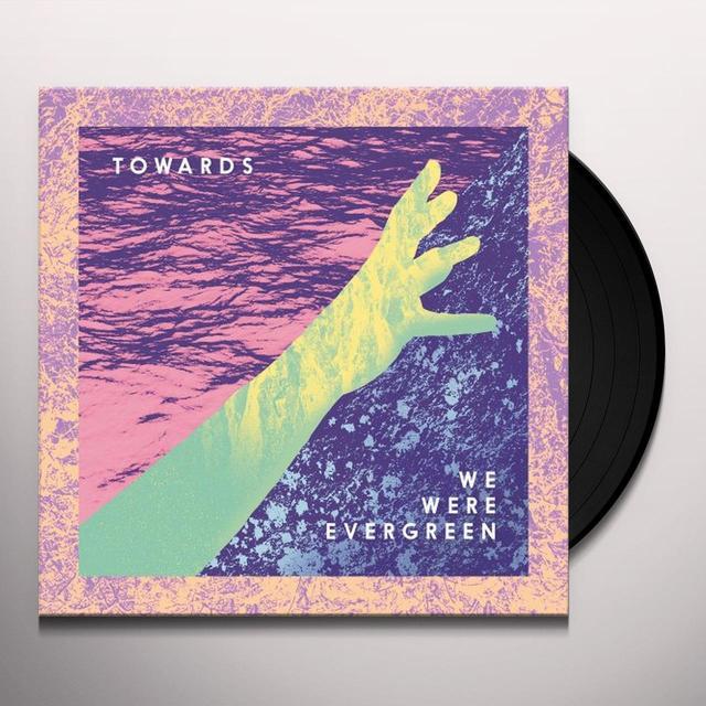 We Were Evergreen TOWARDS Vinyl Record - Holland Import