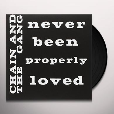 Chain & The Gang NEVER BEEN PROPERLY LOVED Vinyl Record - UK Import