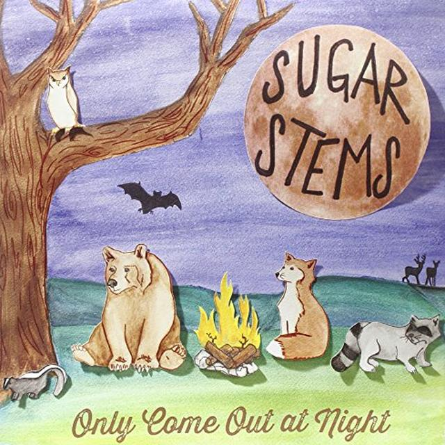 Sugar Stems ONLY COME OUT AT NIGHT Vinyl Record