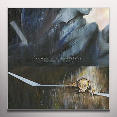 Young and Heartless PULL OF GRAVITY Vinyl Record - Colored Vinyl