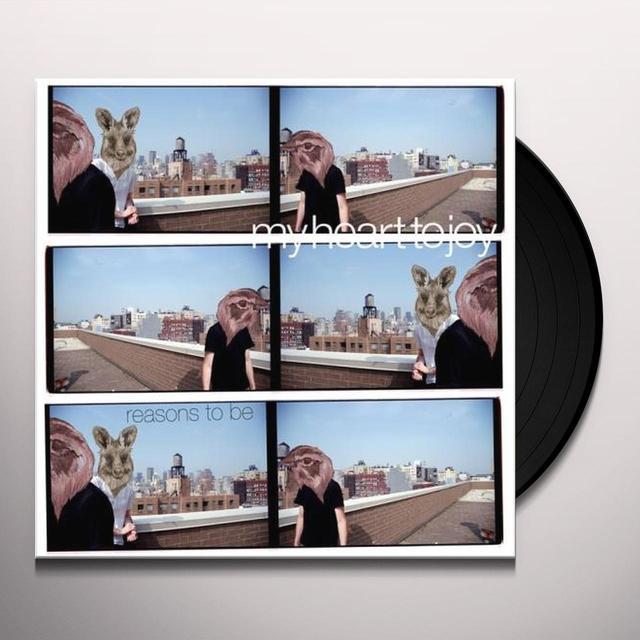 My Heart To Joy REASONS TO BE Vinyl Record