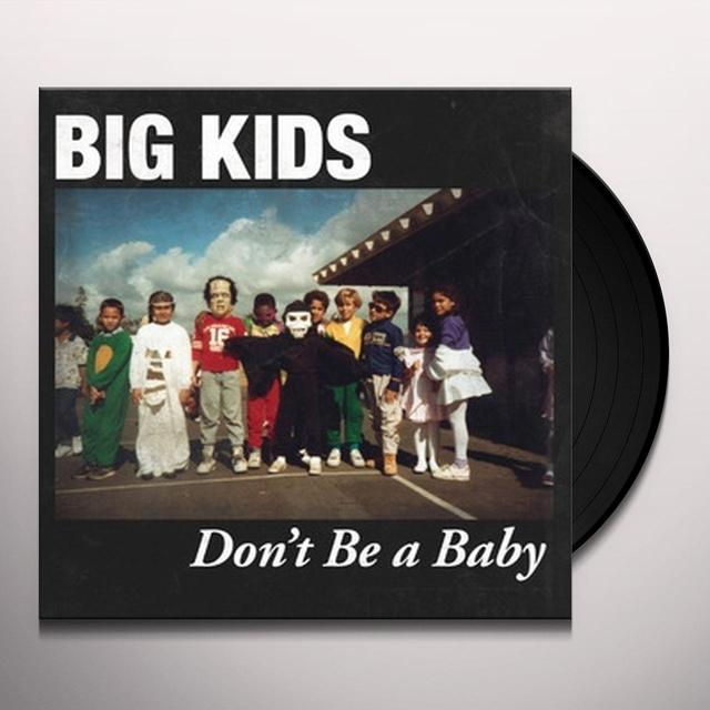 Big Kids DON'T BE A BABY Vinyl Record
