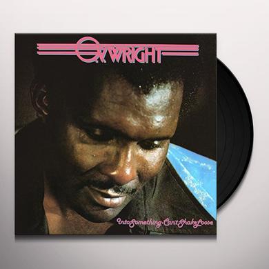 O.V. Wright INTO SOMETHING (CANT SHAKE LOOSE) Vinyl Record