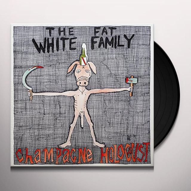 Fat White Family CHAMPAGNE HOLOCAUST Vinyl Record