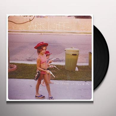 Ark Life DREAM OF YOU & ME Vinyl Record