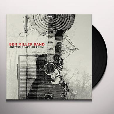 Ben Miller ANY WAY SHAPE OR FORM Vinyl Record - Digital Download Included