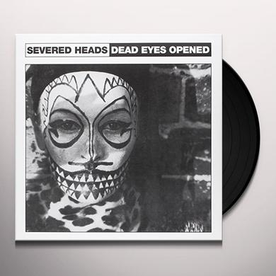 Severed Heads DEAD EYES OPENED Vinyl Record