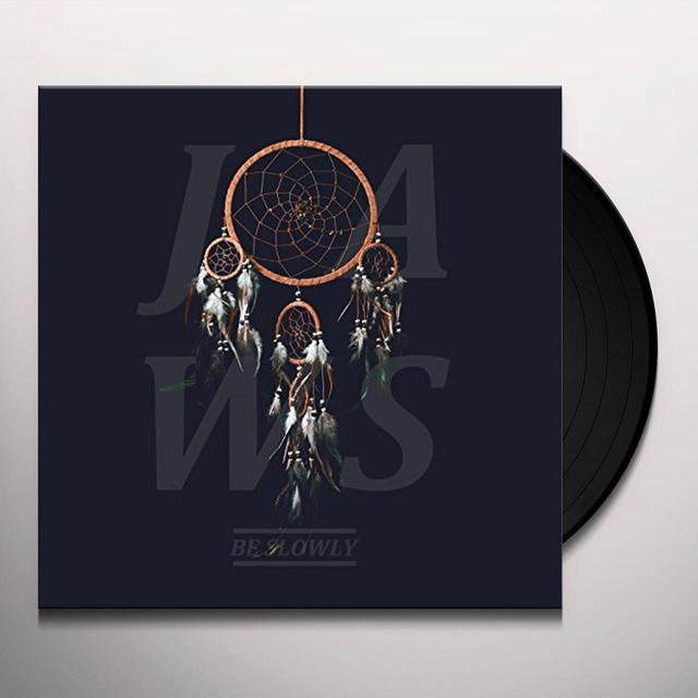 Jaws BE SLOWLY Vinyl Record - UK Import
