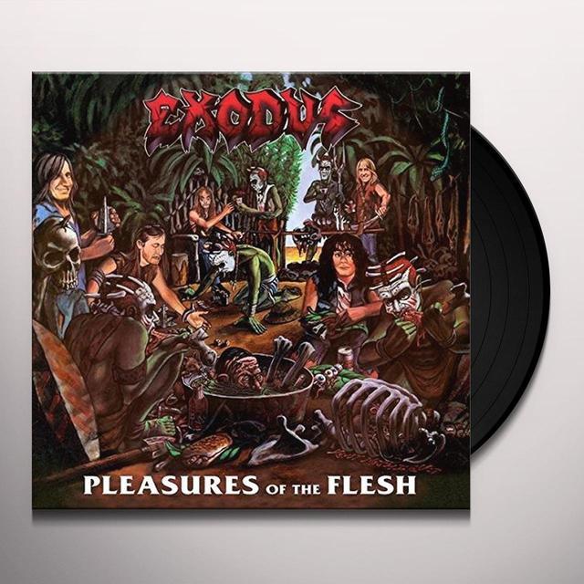 Exodus PLEASURES OF THE FLESH (REISSUE) Vinyl Record