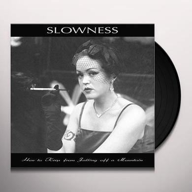 Slowness HOW TO KEEP FROM FALLING OFF A MOUNTAIN Vinyl Record