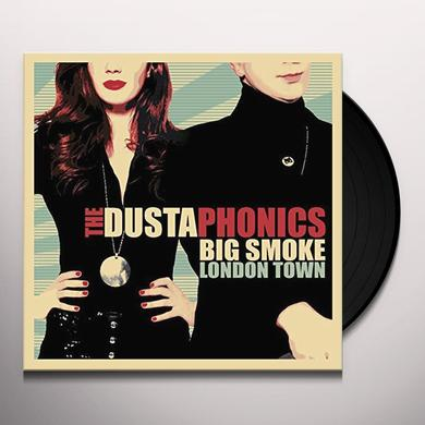 Dustaphonics BIG SMOKE LONDON TOWN Vinyl Record