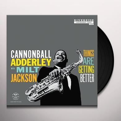 Cannonball Adderley / Milt Jackson THINGS ARE GETTING BETTER Vinyl Record