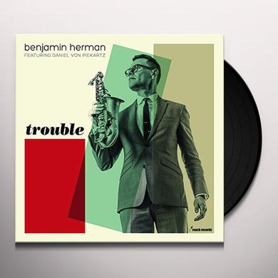 Benjamin Herman TROUBLE (BONUS TRACK) Vinyl Record - 180 Gram Pressing