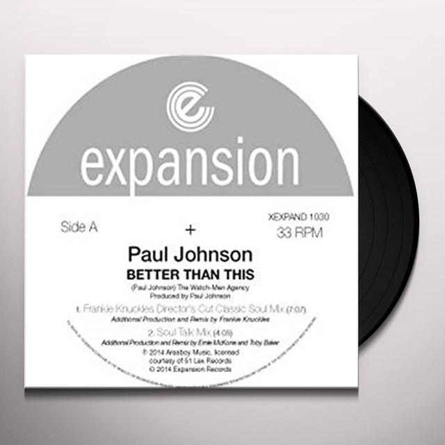 Paul Johnson BETTER THAN THIS Vinyl Record