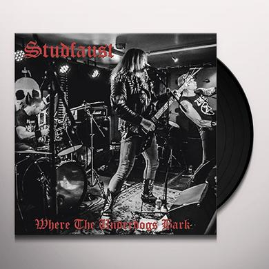 Studfaust WHERE THE UNDERDOGS BARK Vinyl Record